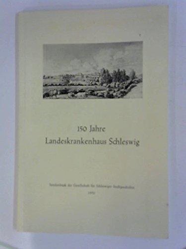 150 Jahre Landeskrankenhaus Schleswig. Mit einigen Textabb.