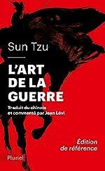 L'art de la guerre - Traduit et commenté du chinois par Jean Lévi - Inédit de Sun Tzu