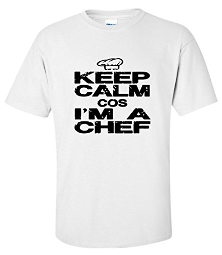 Keep Calm Cos I'm A Chef Maglietta Uomo White