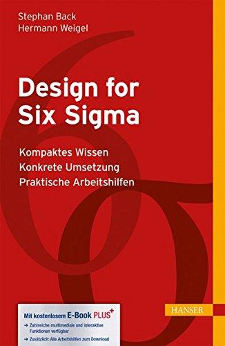 Design for Six Sigma: - Kompaktes Wissen - Konkrete Umsetzung (Print-on-Demand) - Praktische Arbeitshilfen