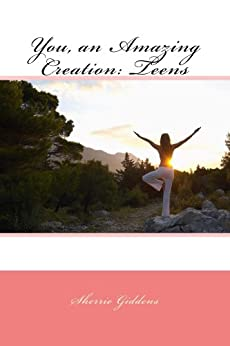 You, An Amazing Creation: Young Teens and Preteens (English Edition) de [Giddens, Sherrie]