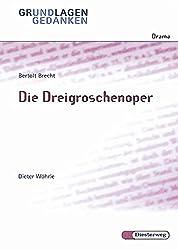 Grundlagen und Gedanken zum Verständnis des Dramas: Bertolt Brecht: Die Dreigroschenoper