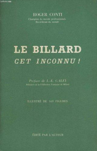 LE BILLARD CET INCONNU Avec un envoi ddicac de l auteur.