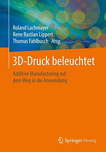 3d-druck-beleuchtet-additive-manufacturing-auf-dem-weg-in-die-anwendung-german-edition