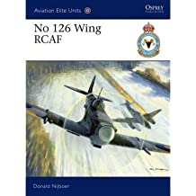 [(No 126 Wing RCAF)] [ By (author) Donald Nijboer, Illustrated by Chris Davey ] [February, 2011]