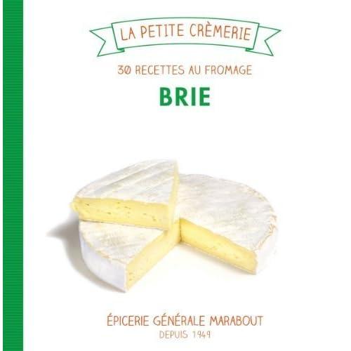 Brie. 30 recettes au fromage de Réau. Stéphane (2013) Relié