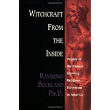 Witchcraft From the Inside: Origins of the Fastest Growing Religious Movement in America