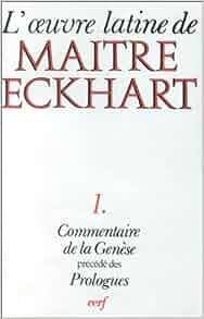 L'Oeuvre Latine de Maître Eckhart vol.1 - Le Commentaire de la Genèse