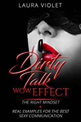 Idea Regalo - Dirty Talk Wow Effect - How To Talk Dirty, Become His Sexual Obsession: How To Talk Dirty And Dirty Talking (English Edition)