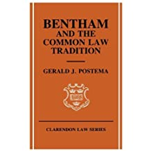 Bentham and the Common Law Tradition (Clarendon Law Series) by Gerald J. Postema (1989-02-16)