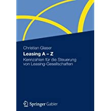 Leasing A - Z: Kennzahlen für die Steuerung von Leasing-Gesellschaften (German Edition)