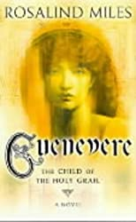 The Child of the Holy Grail (Guenevere S.)