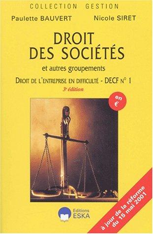 Droit des sociétés et autres groupements, droit de l'entreprise en difficulté. Cours et applications, 3ème édition