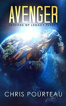 Avenger: First Swarm War part 2 (Legends of Legacy Fleet) by [Pourteau, Chris, Webb, Nick]