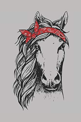 Horse Bandana: Journal Notebook Diary for Horse and Equestrian Lovers. Makes a Great Birthday Present, Anniversary, Retirement, College Graduation or ... Work. 100 Pages, 6