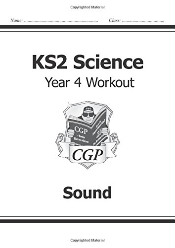 KS2 Science Year Four Workout: Sound (for the New Curriculum) por CGP Books