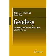 Geodesy: Introduction to Geodetic Datum and Geodetic Systems