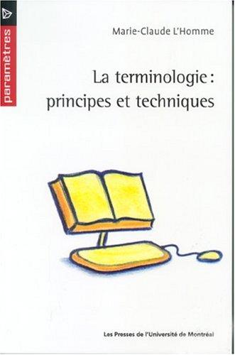 La terminologie : principes et techniques par Marie-Claude L'Homme