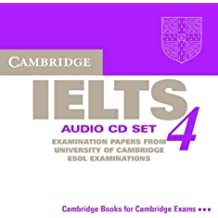 Cambridge IELTS 4 Audio CD Set (2 CDs): Examination papers from University of Cambridge ESOL Examinations: Leve 4 (IELTS Practice Tests)