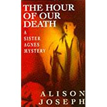 The Hour of our Death (A Sister Agnes mystery)