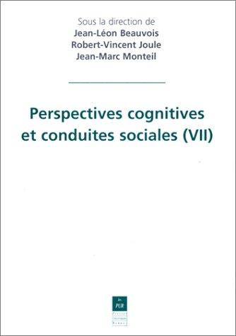 Perspectives cognitives et conduites sociales, numéro 7 par Beauvois, Joule, Monteil