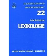 Lexikologie (Studienbibliographien Sprachwissenschaft)