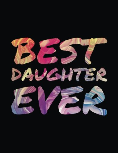 Best Daughter Ever: Daughter Blank Sketch Book