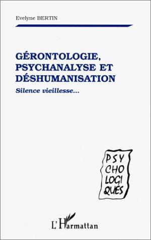 Gérontologie, psychanalyse et déshumanisation