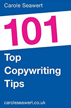 101 Top Copywriting Tips (101 Top Tips) by [Seawert, Carole]