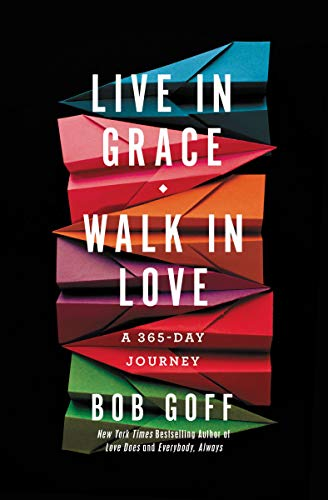 Live in Grace, Walk in Love: A 365-Day Journey (English Edition)