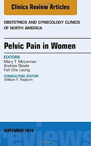 Pelvic Pain in Women, An Issue of Obstetrics and Gynecology Clinics, 1e (The Clinics: Internal Medicine) by Mary T. McLennan MD (2014-09-18)