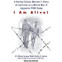 I Am Alive!: A United States Marine's Story of Survival in World War II Japanese POW Camp