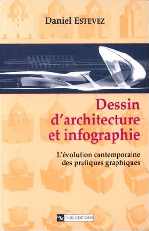 Dessin d'architecture et infographie : L'évolution contemporaine des pratiques graphiques par Daniel Estevez