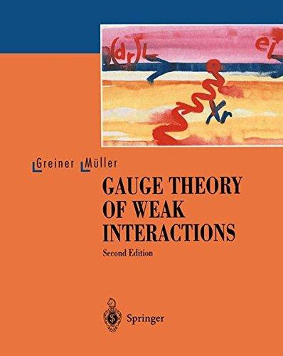 GAUGE THEORY OF WEAK INTERACTIONS par Walter Greiner