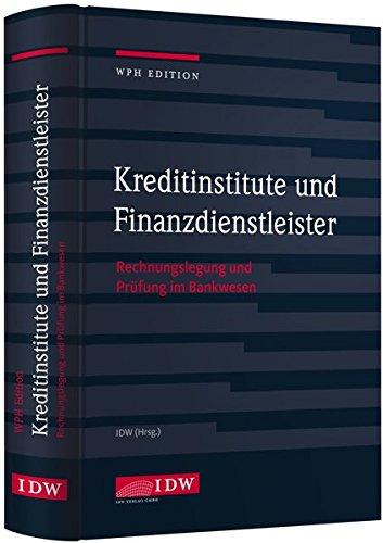 Kreditinstitute und Finanzdienstleister: Rechnungslegung und Prüfung im Bankwesen