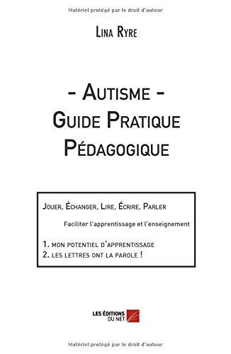 Autisme - Guide Pratique Pédagogique