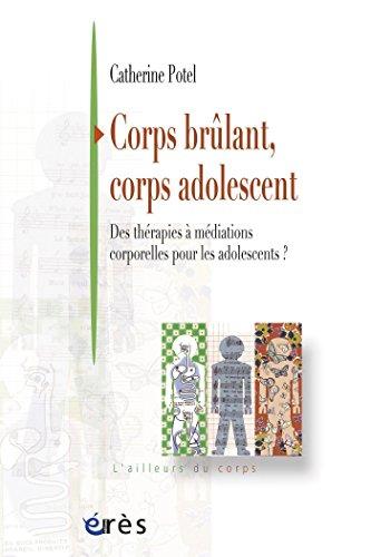 Corps brlant, corps adolescent