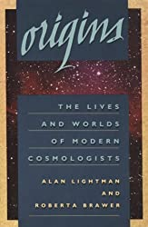 Origins: The Lives and Worlds of Modern Cosmologists by Alan Lightman (1992-09-03)