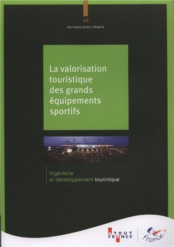 La valorisation touristique des grands équipements sportifs par Atout France