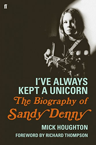 ive-always-kept-a-unicorn-the-biography-of-sandy-denny
