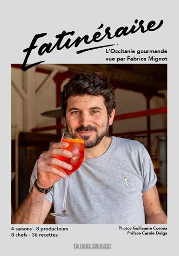 Eatineraire, l'Occitanie Gourmande par Corona/Mignot