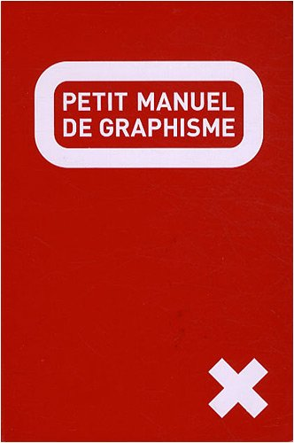 Le petit manuel de graphisme par Céline Remechido