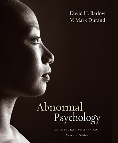 Abnormal Psychology: An Integrative Approach, 7th Edition by David H. Barlow (2014-01-01)
