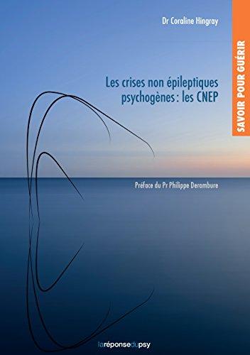 Savoir pour guérir: les crises non épileptiques psychogènes (CNEP)
