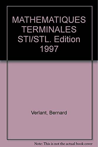 MATHEMATIQUES TERMINALES STI/STL. Edition 1997