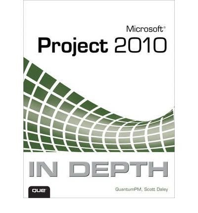 (Microsoft Project 2010 in Depth) By QuantumPM LLC (Author) Paperback on (02 , 2011) par QuantumPM LLC