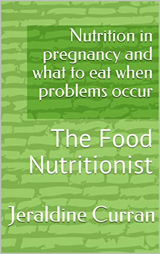 Nutrition in pregnancy and what to eat when problems occur: The Food Nutritionist (English Edition)