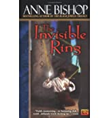 [The Invisible Ring] [by: Anne Bishop]