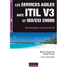 Les services agiles avec ITIL V3 et ISO 20000: Gouvernance et cycle de vie