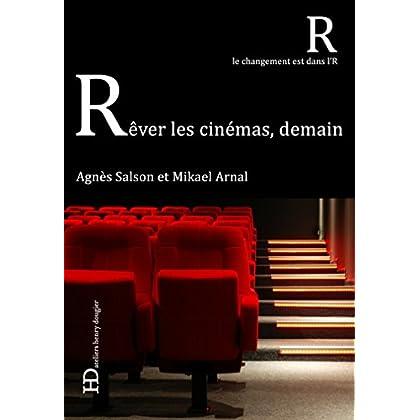 Rêver les cinémas, demain (CHANGT DANS L'R)